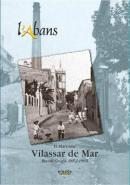 Portada de l'Abans: Vilassar de Mar, recull gràfic 1852-1965